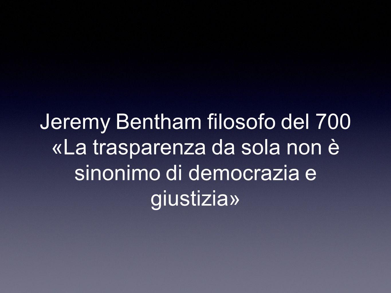 Jeremy Bentham filosofo del 700 «La trasparenza da sola non è sinonimo di democrazia e giustizia»