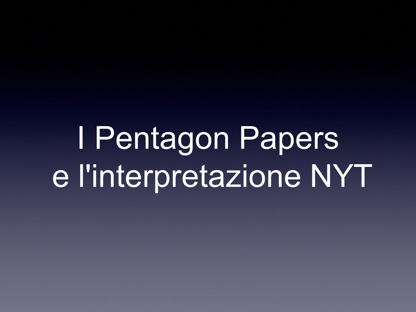 I Pentagon Papers e l interpretazione NYT