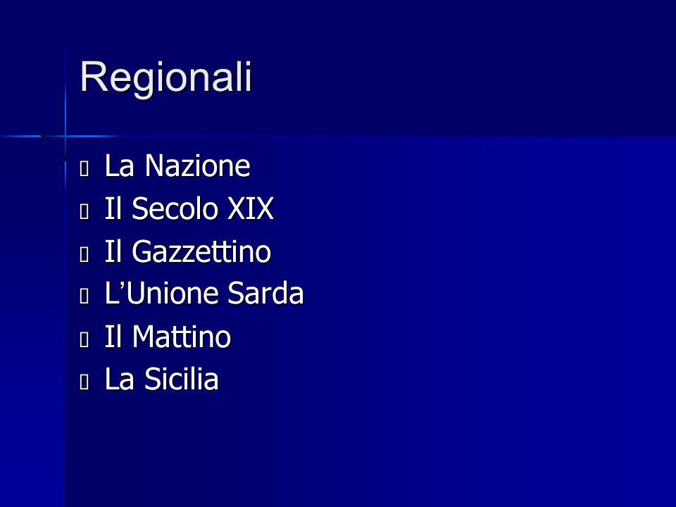 Regionali La Nazione Il Secolo XIX Il Gazzettino L'Unione Sarda