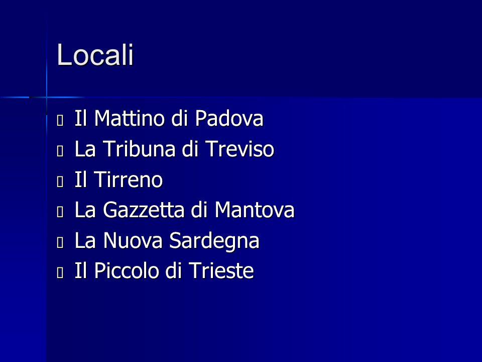 Locali Il Mattino di Padova La Tribuna di Treviso Il Tirreno