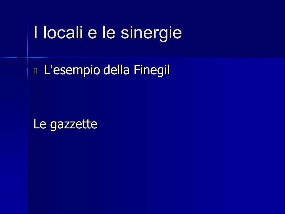 I locali e le sinergie L'esempio della Finegil Le gazzette