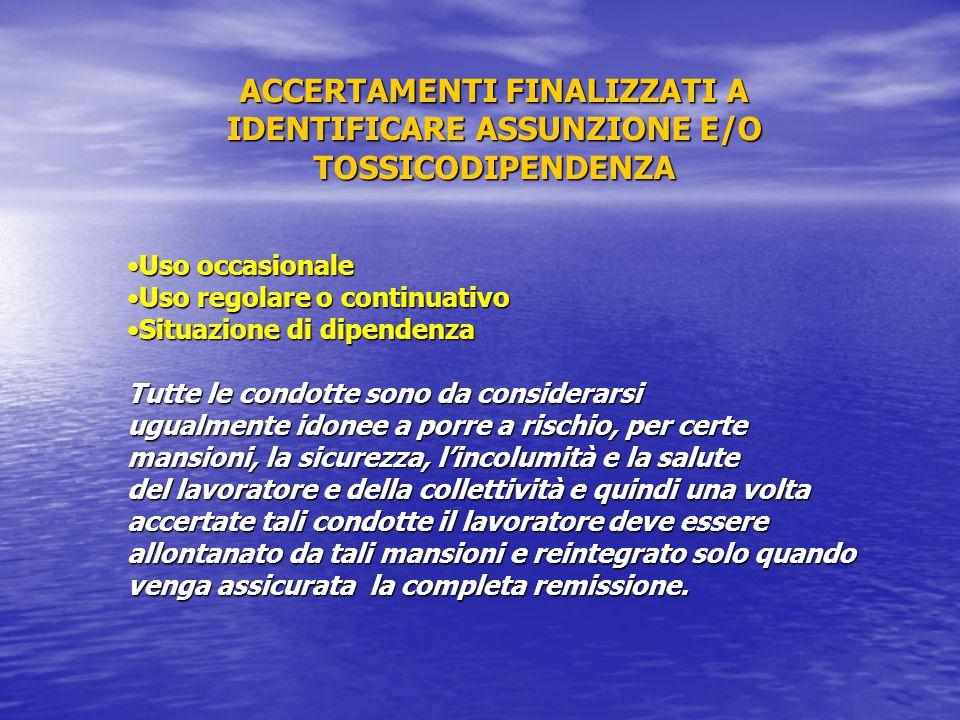 ACCERTAMENTI FINALIZZATI A IDENTIFICARE ASSUNZIONE E/O