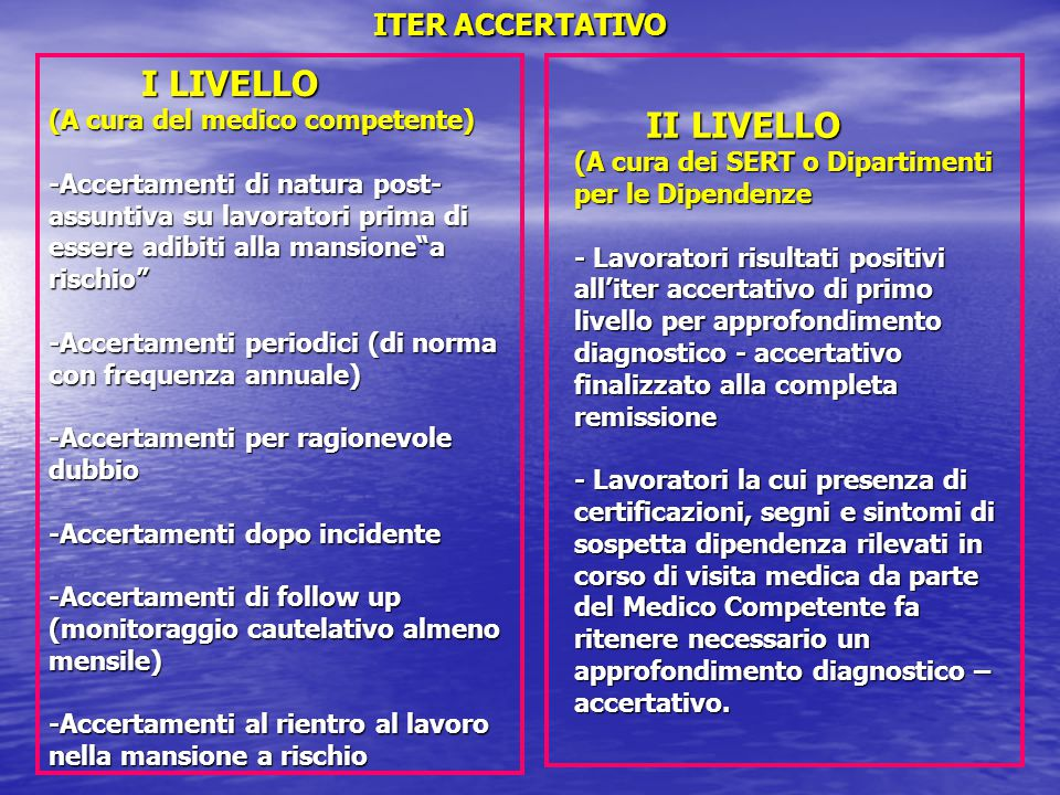I LIVELLO II LIVELLO ITER ACCERTATIVO (A cura del medico competente)