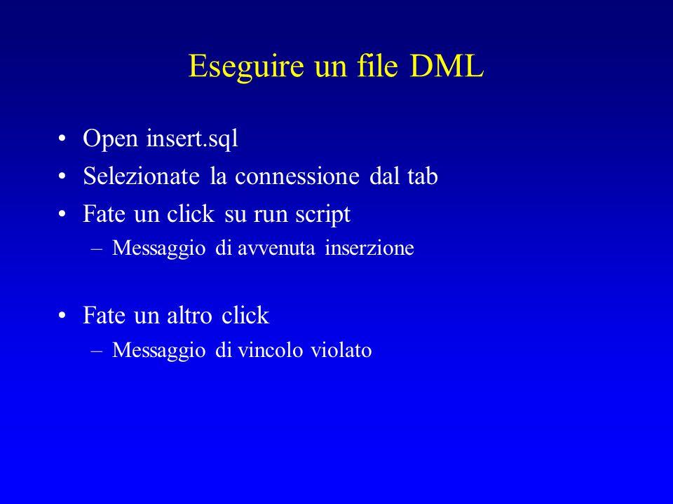 Eseguire un file DML Open insert.sql