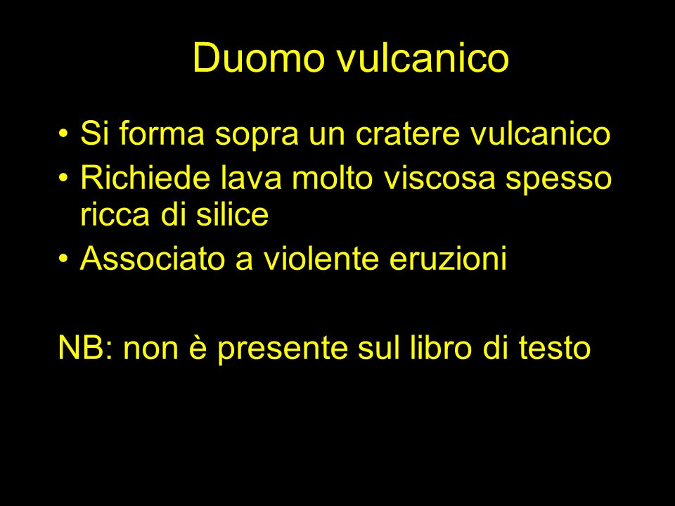 Duomo vulcanico Si forma sopra un cratere vulcanico