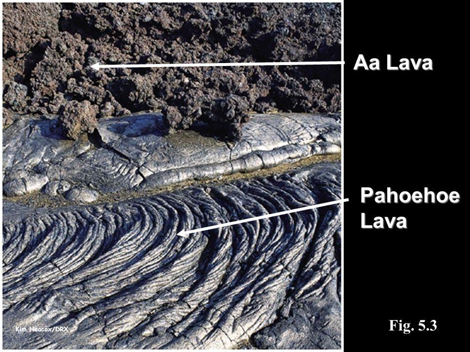 Aa Lava Pahoehoe Lava Fig. 5.3 Kim Heacox/DRX
