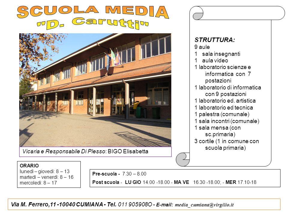 SCUOLA MEDIA D. Carutti STRUTTURA: 9 aule 1 sala insegnanti