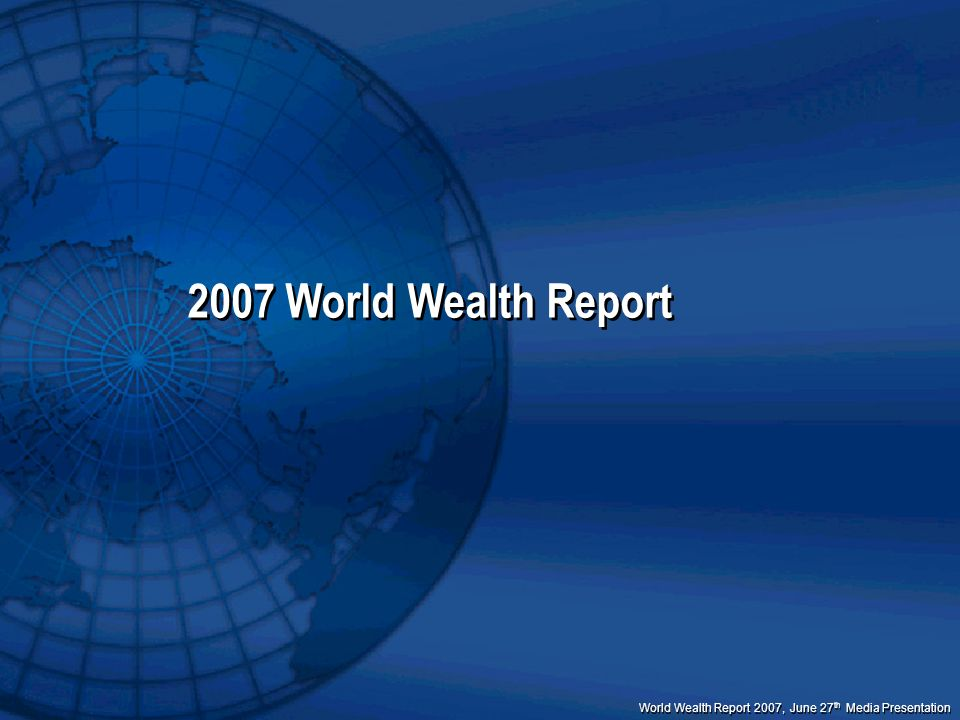 2007 World Wealth Report