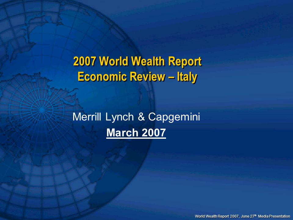2007 World Wealth Report Economic Review – Italy
