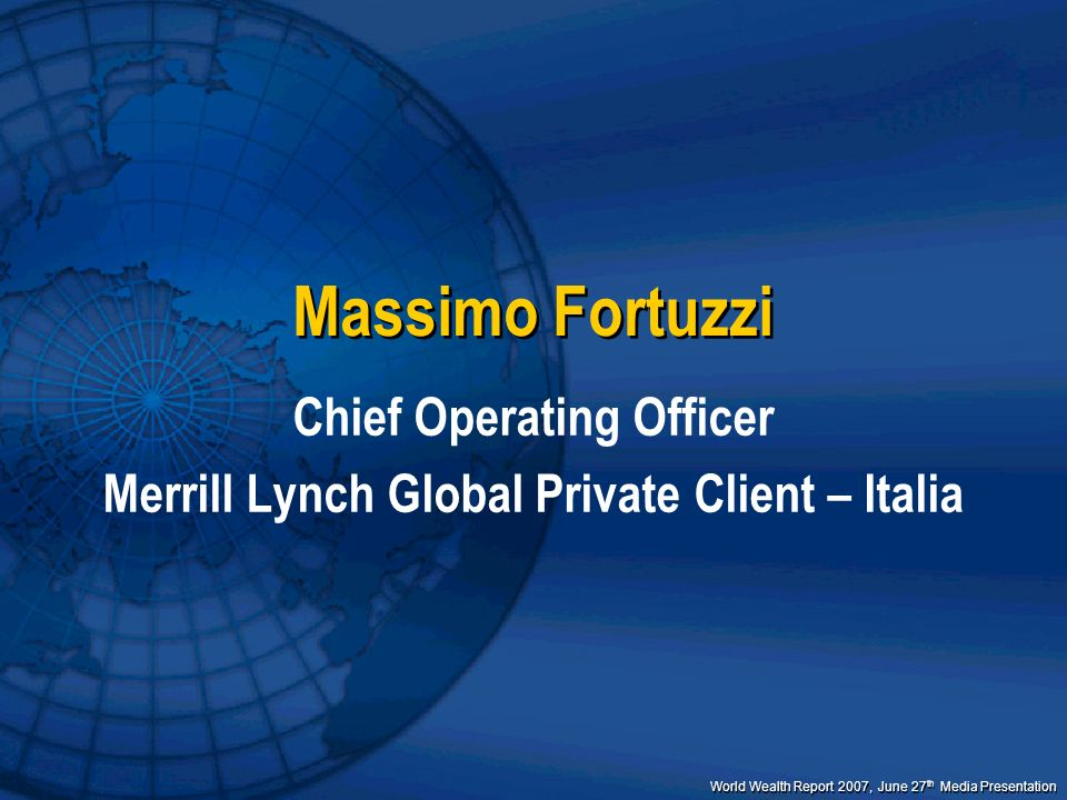 Chief Operating Officer Merrill Lynch Global Private Client – Italia