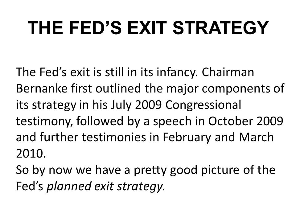 THE FED'S EXIT STRATEGY