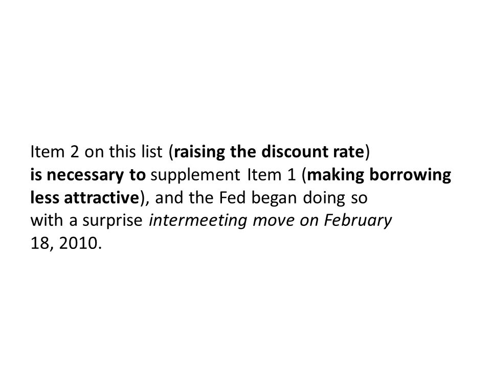 Item 2 on this list (raising the discount rate)
