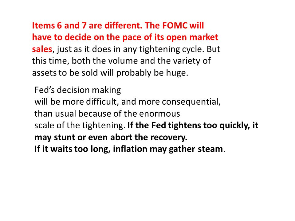 Items 6 and 7 are different. The FOMC will