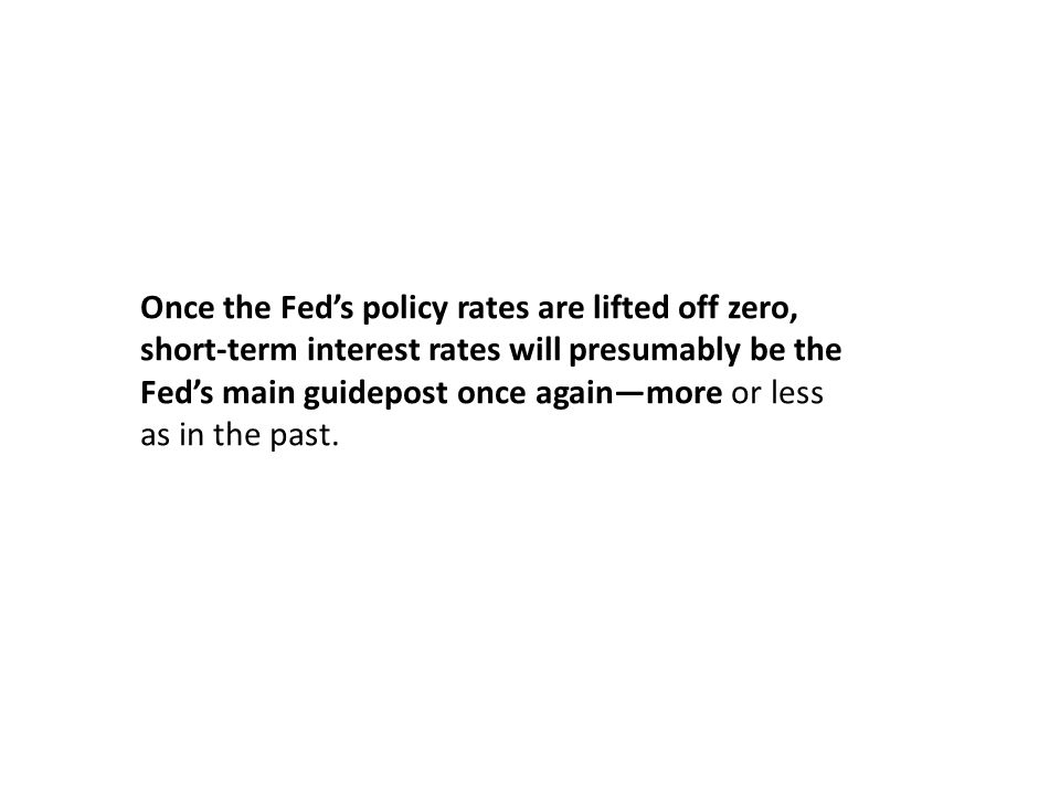 Once the Fed's policy rates are lifted off zero,