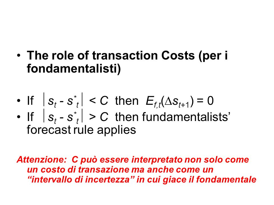 The role of transaction Costs (per i fondamentalisti)