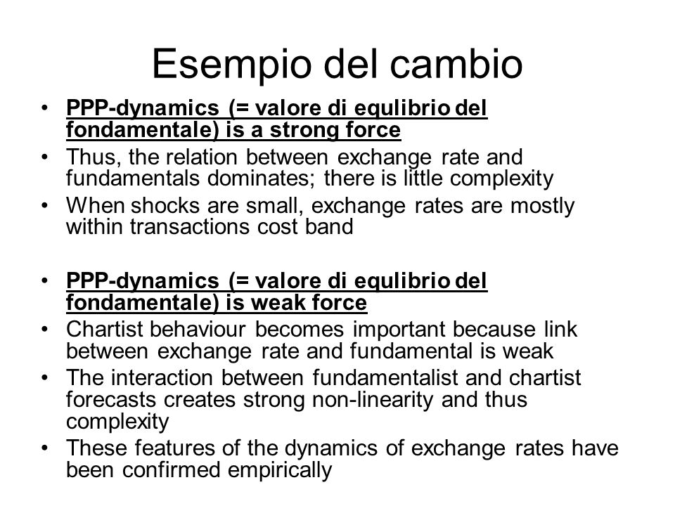 Esempio del cambio PPP-dynamics (= valore di equlibrio del fondamentale) is a strong force.
