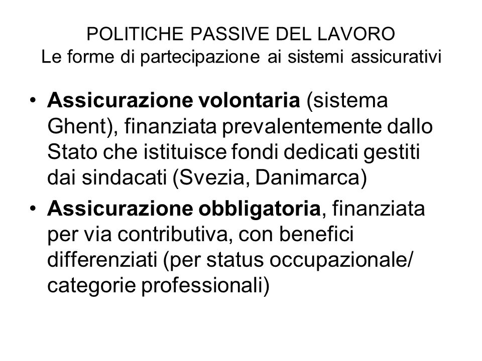 POLITICHE PASSIVE DEL LAVORO Le forme di partecipazione ai sistemi assicurativi