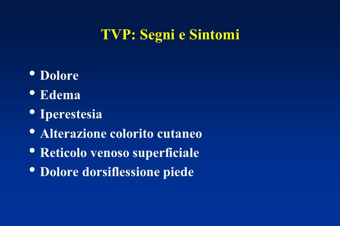 TVP: Segni e Sintomi Dolore Edema Iperestesia