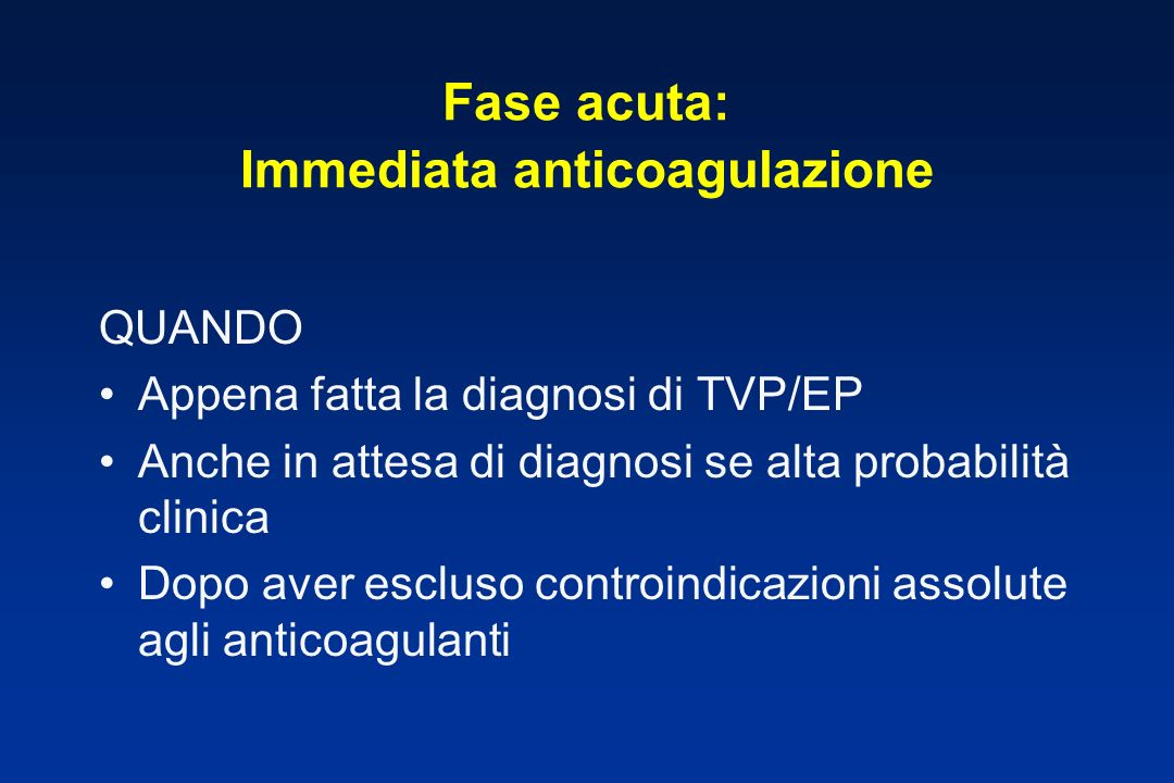 Fase acuta: Immediata anticoagulazione