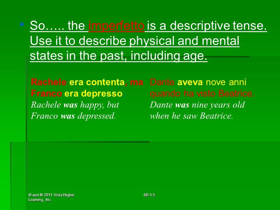So…. the imperfetto is a descriptive tense