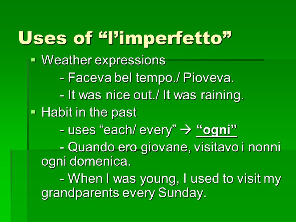 Uses of l'imperfetto