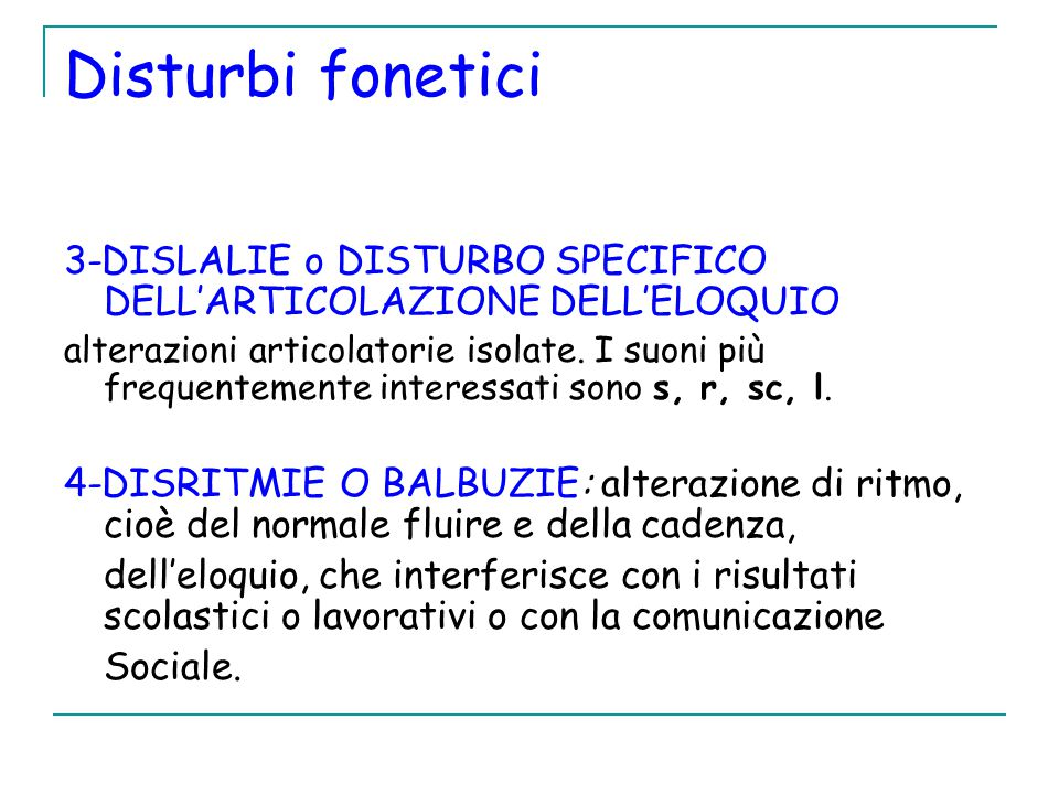 Disturbi fonetici 3-DISLALIE o DISTURBO SPECIFICO DELL'ARTICOLAZIONE DELL'ELOQUIO.