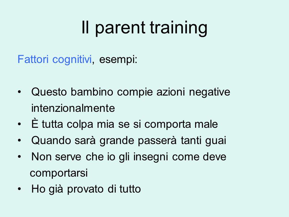 Il parent training Fattori cognitivi, esempi: