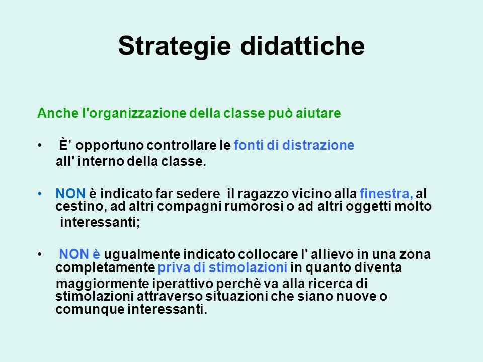 Strategie didattiche Anche l organizzazione della classe può aiutare