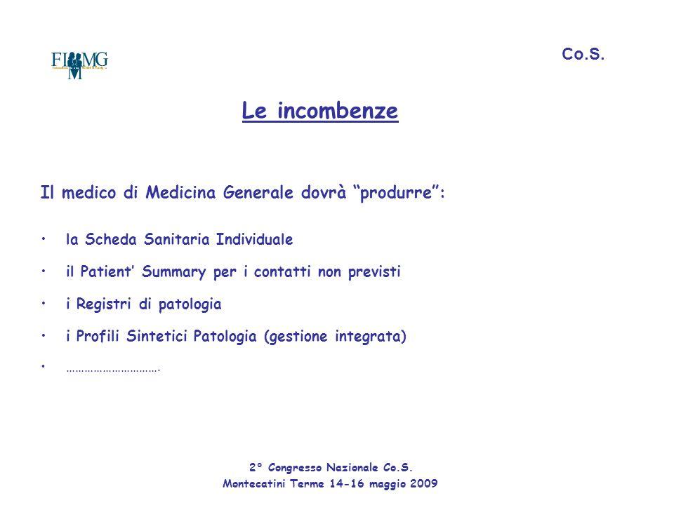 Le incombenze Co.S. Il medico di Medicina Generale dovrà produrre :