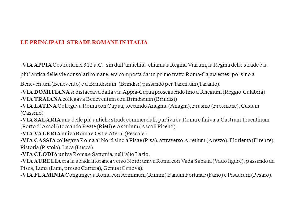 LE PRINCIPALI STRADE ROMANE IN ITALIA