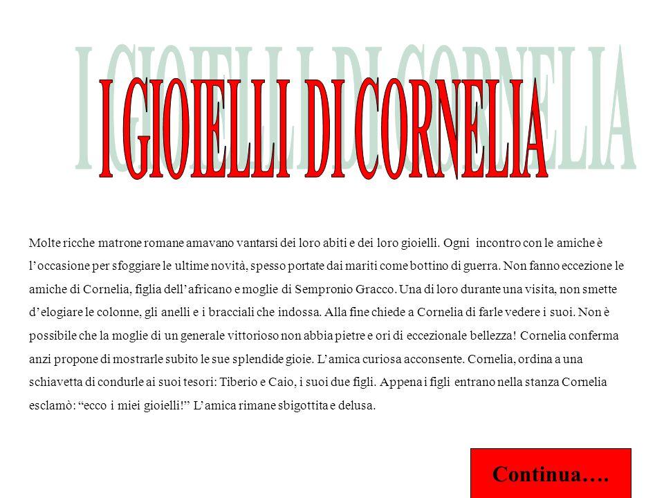 I GIOIELLI DI CORNELIA Continua….