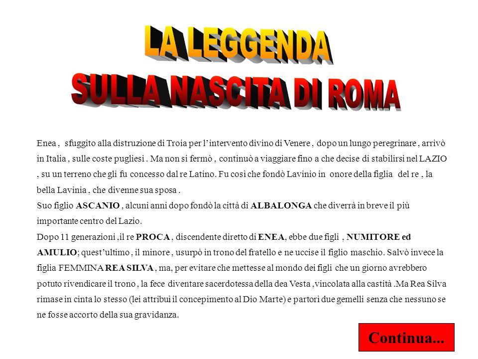 LA LEGGENDA SULLA NASCITA DI ROMA Continua...