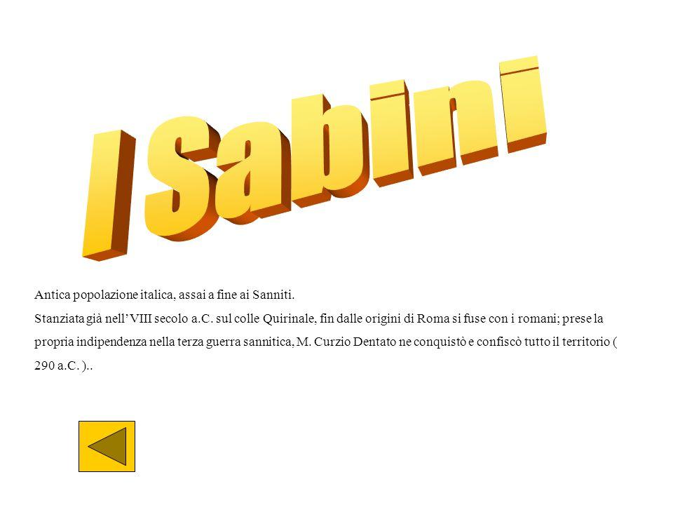 I Sabini Antica popolazione italica, assai a fine ai Sanniti.