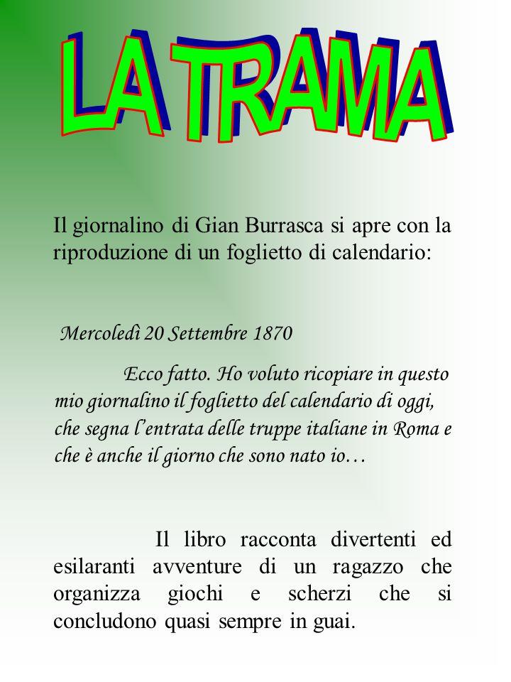 LA TRAMA Il giornalino di Gian Burrasca si apre con la riproduzione di un foglietto di calendario: Mercoledì 20 Settembre 1870.