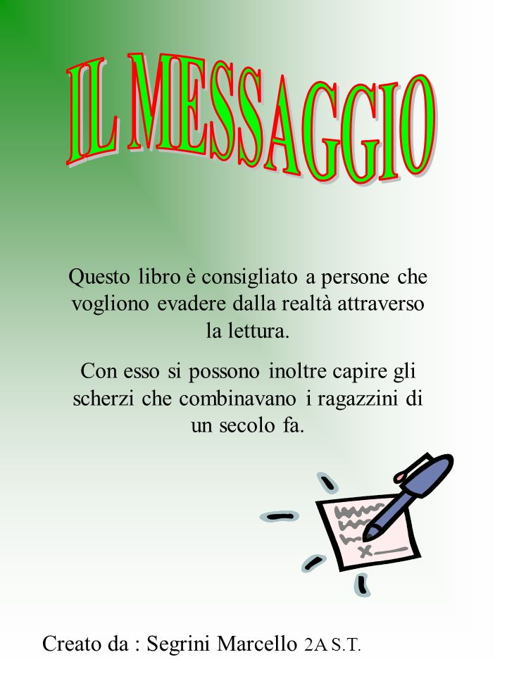 IL MESSAGGIO Questo libro è consigliato a persone che vogliono evadere dalla realtà attraverso la lettura.