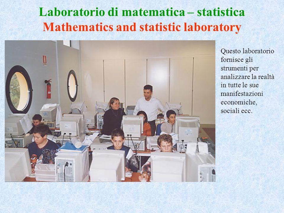 Laboratorio di matematica – statistica Mathematics and statistic laboratory