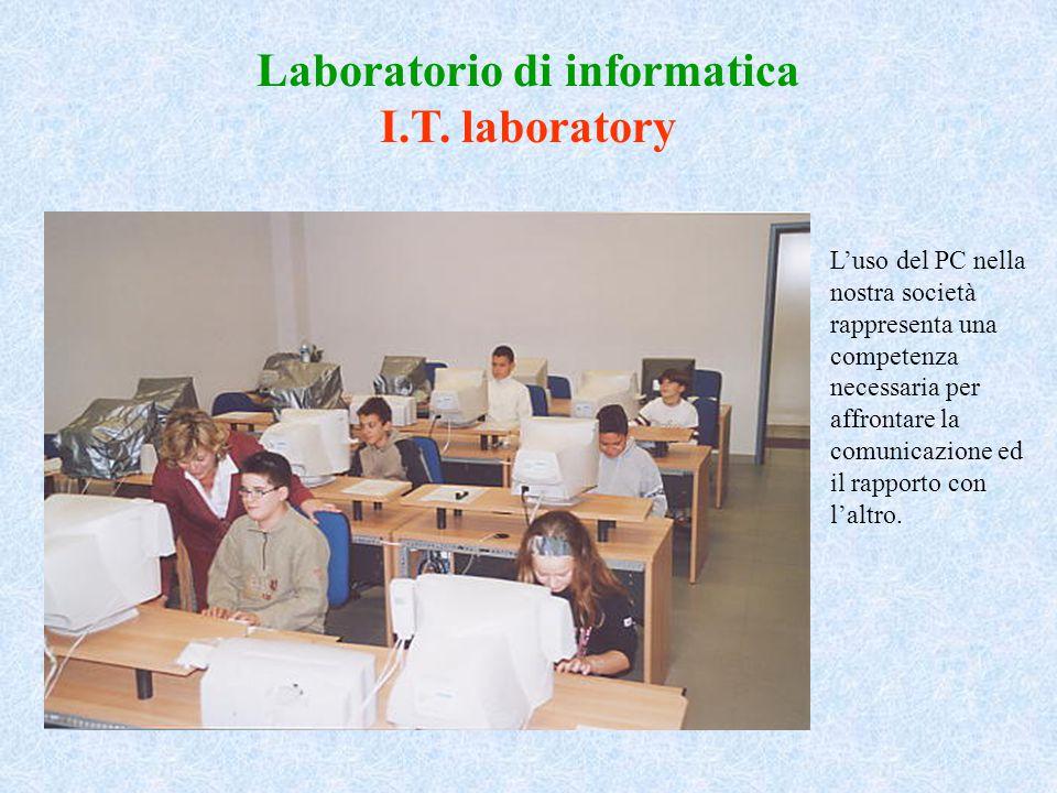 Laboratorio di informatica I.T. laboratory