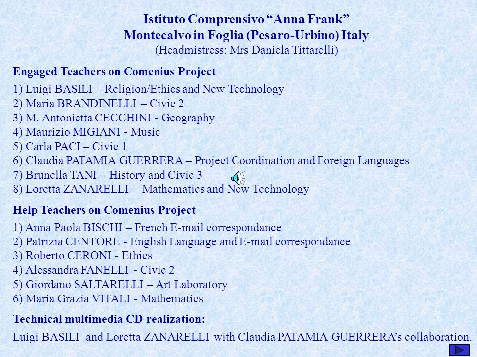 Istituto Comprensivo Anna Frank Montecalvo in Foglia (Pesaro-Urbino) Italy (Headmistress: Mrs Daniela Tittarelli)