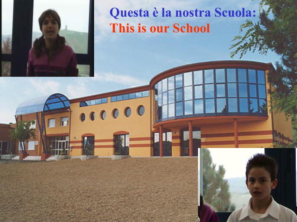 Questa è la nostra Scuola: This is our School