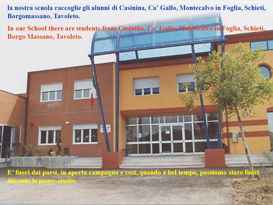 la nostra scuola raccoglie gli alunni di Casinina, Ca' Gallo, Montecalvo in Foglia, Schieti, Borgomassano, Tavoleto.