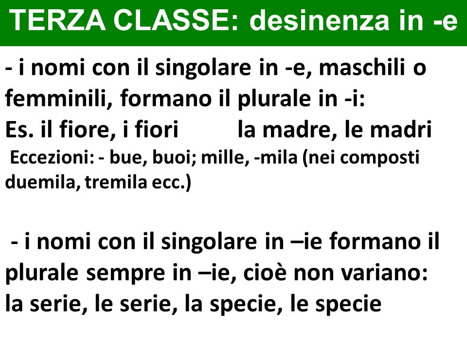 TERZA CLASSE: desinenza in -e