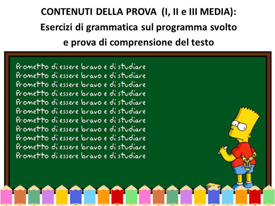 CONTENUTI DELLA PROVA (I, II e III MEDIA):