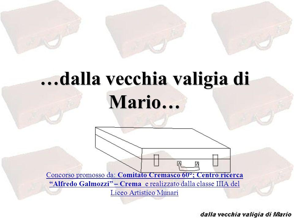 …dalla vecchia valigia di Mario…