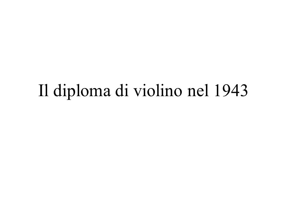 Il diploma di violino nel 1943
