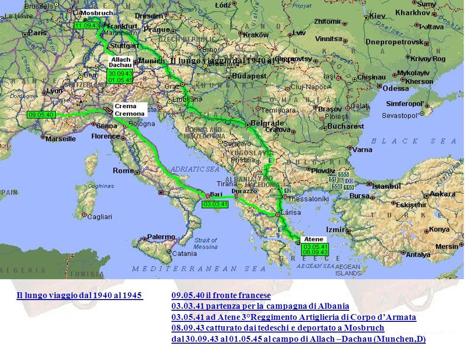 Il lungo viaggio dal 1940 al 1945 Il lungo viaggio dal 1940 al 1945. 09.05.40 il fronte francese. 03.03.41 partenza per la campagna di Albania.