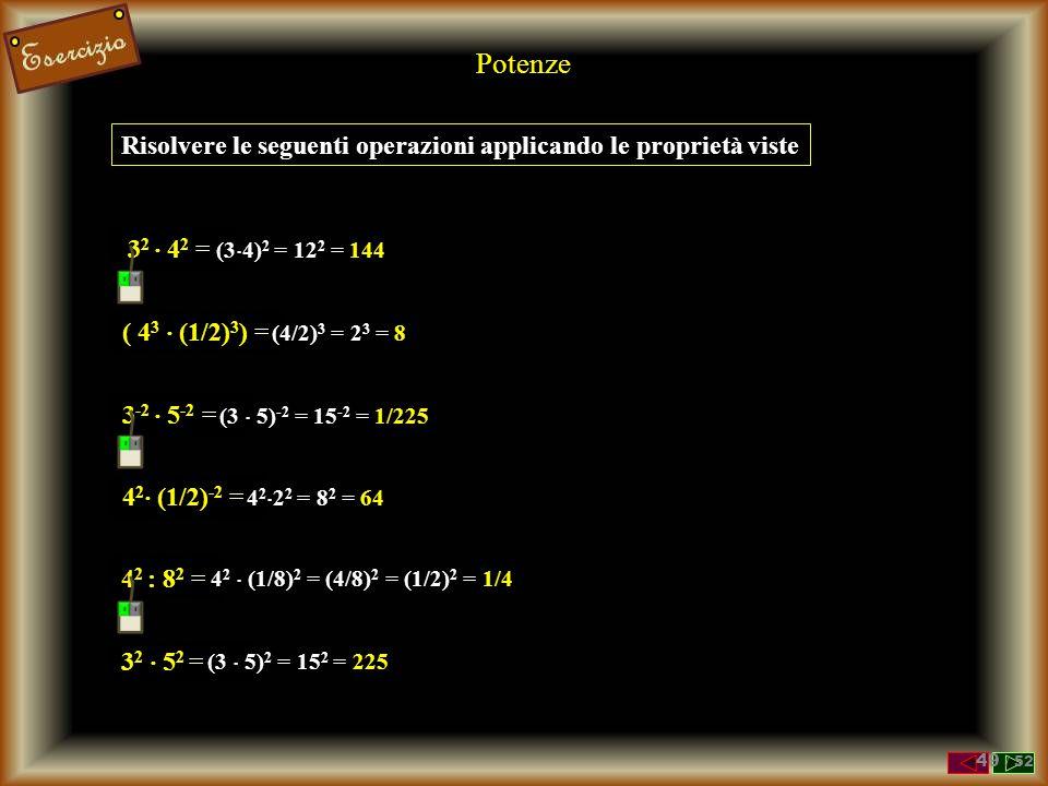 Risolvere le seguenti operazioni applicando le proprietà viste