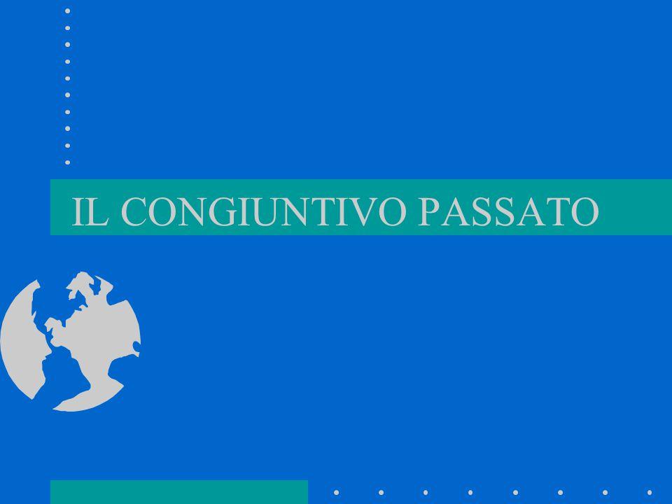 IL CONGIUNTIVO PASSATO