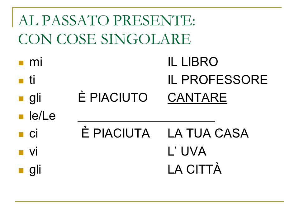 AL PASSATO PRESENTE: CON COSE SINGOLARE