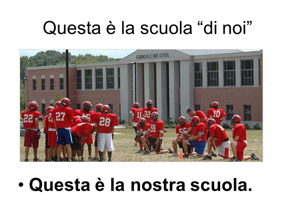 Questa è la scuola di noi