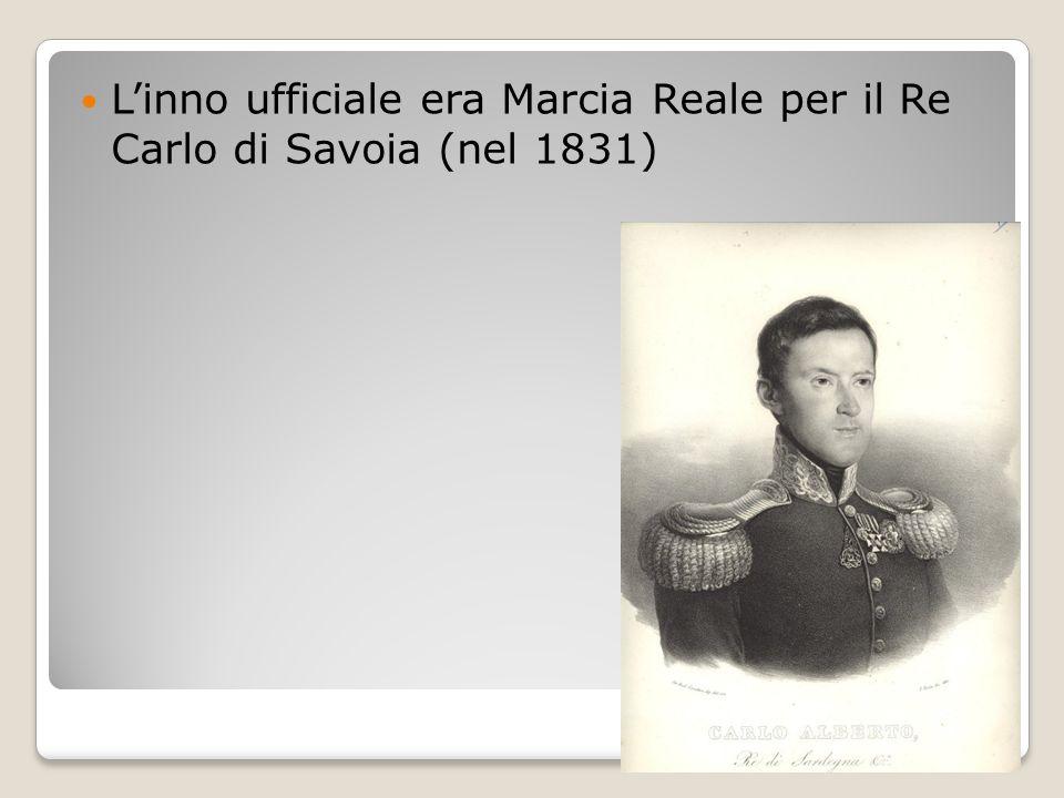 L'inno ufficiale era Marcia Reale per il Re Carlo di Savoia (nel 1831)